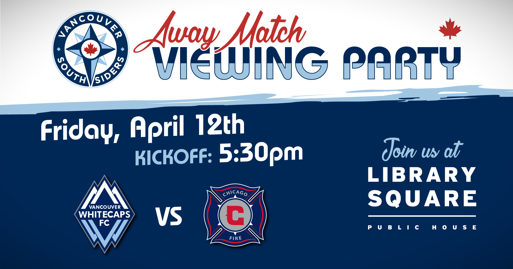 Away match viewing party at Library Square: Whitecaps at Chicago Fire. Kickoff 5:30pm.